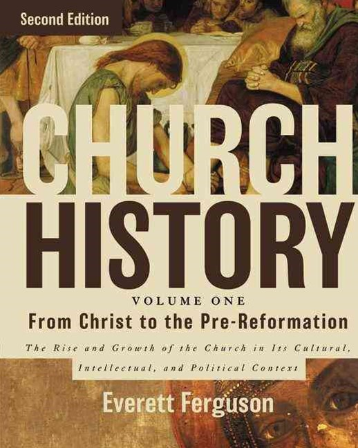Church History, Volume One: From Christ to the Pre-Reformation: