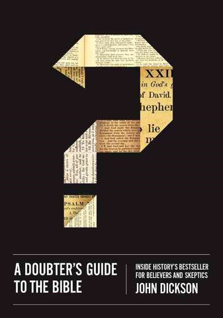 Doubters Guide To the Bible Inside History's Bestseller for Believers and Skeptics