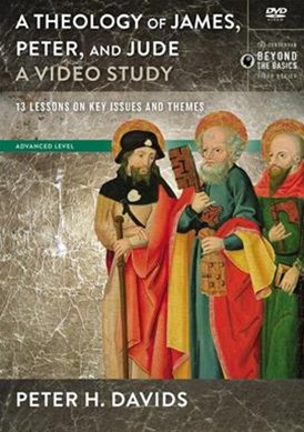 Theology Of James, Peter, And Jude, A DVD Study: 13 Lessons On Key Issues And Themes