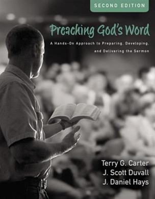 Preaching God's Word: A Hands-on Approach To Preparing, Developing, And Delivering The Sermon [Second Edition]