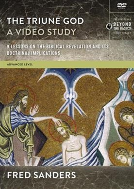 The Triune God, A DVD Study: 9 Lessons on the Biblical Revelation and Its Doctrinal Implications