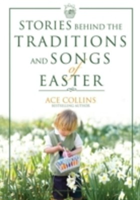(ebook) Stories Behind the Traditions and Songs of Easter