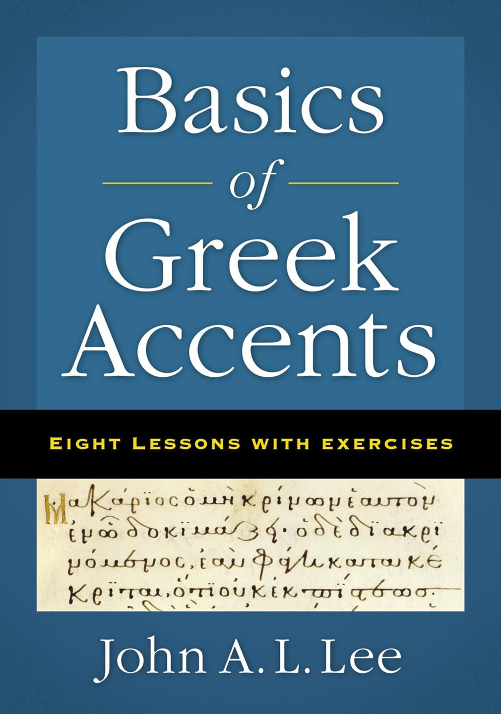 Basics Of Greek Accents: Eight Lessons With Exercises