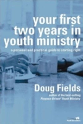 Your First Two Years in Youth Ministry