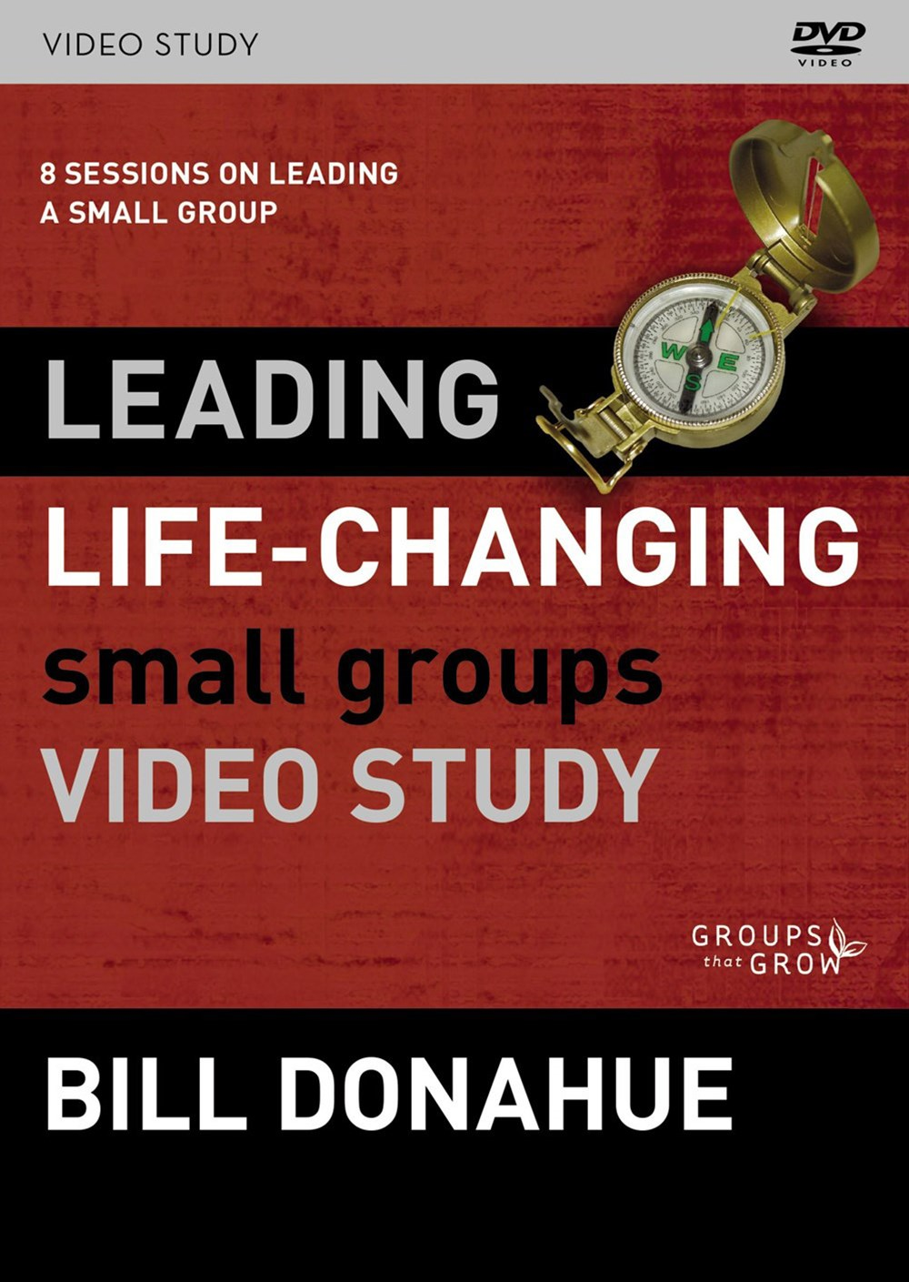 Leading Life-changing Small Groups Video Study