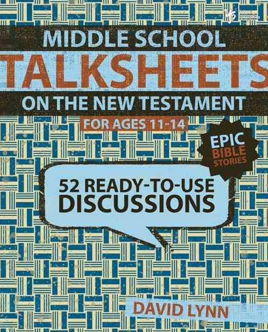 Middle School Talksheets on the New Testament, Epic Bible Stories