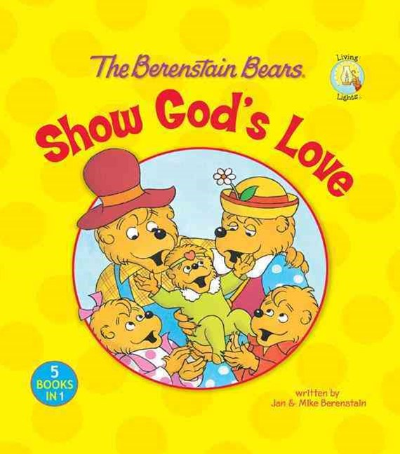 Berenstain Bears Show God's Love