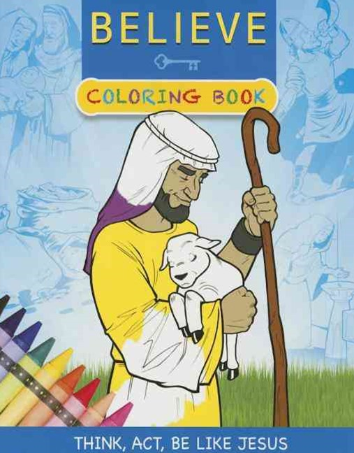 Believe Coloring Book: Think, Act, and Be Like Jesus
