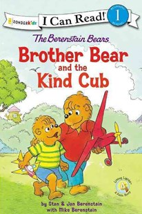 Berenstain Bears Brother Bear and the Kind Cub by Stan and Jan Berenstain w/ Mike Berenstain, Jan Berenstain, Mike Berenstain (9780310760238) - PaperBack - Education