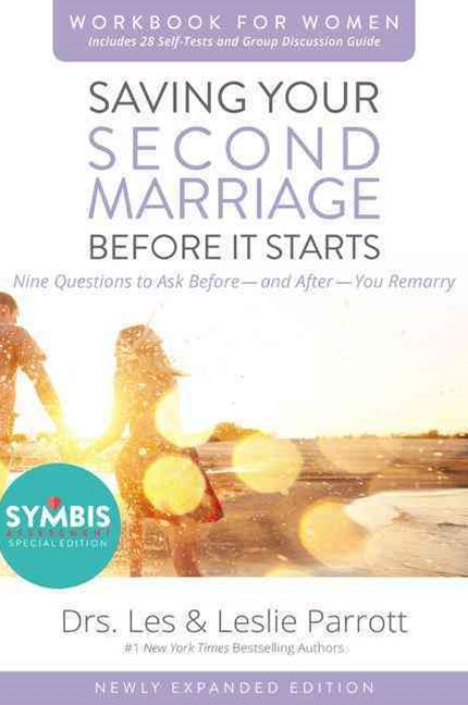 Saving Your Second Marriage Before it Starts Workbook for Women Updated:Nine Questions to Ask Before - and after - you Remarry