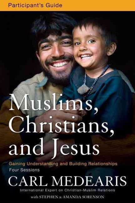Muslims, Christians and Jesus Participant's Guide