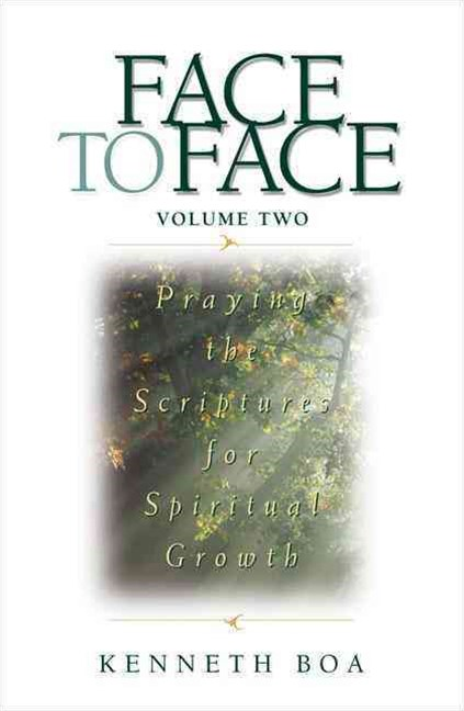 Face to Face - Praying the Scriptures for Spiritual Growth