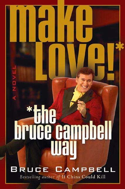 Make Love! - The Bruce Campbell Way