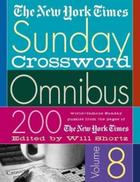 The New York Times Sunday Crossword Omnibus Volume 8