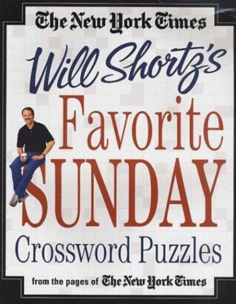 The New York Times Will Shortz's Favorite Sunday Crossword Puzzles