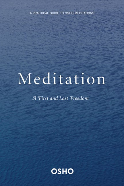 Meditation: A First and Last Freedom