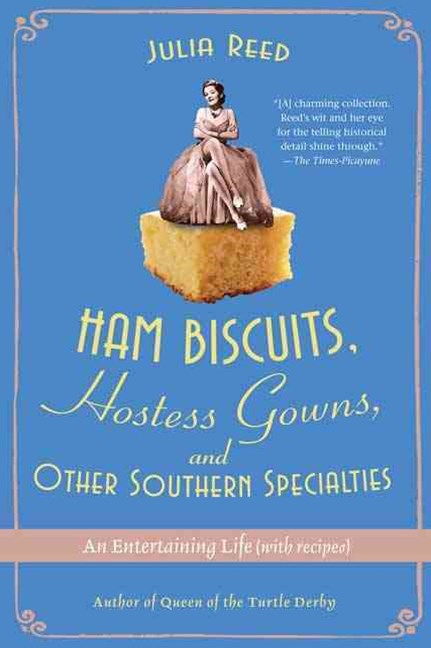 Ham Biscuits, Hostess Gowns, and Other Southern Specialties