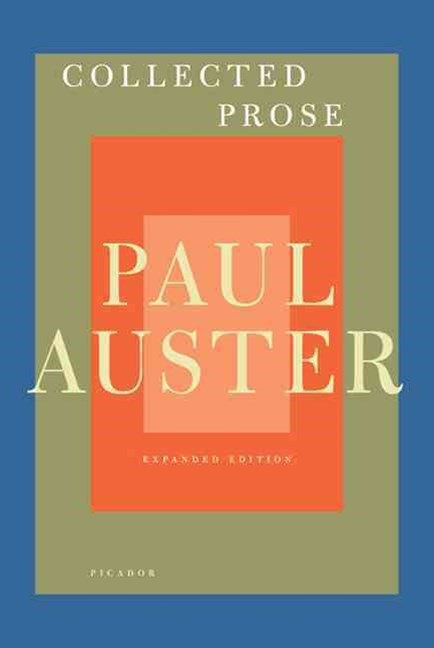 Paul Auster - Collected Prose
