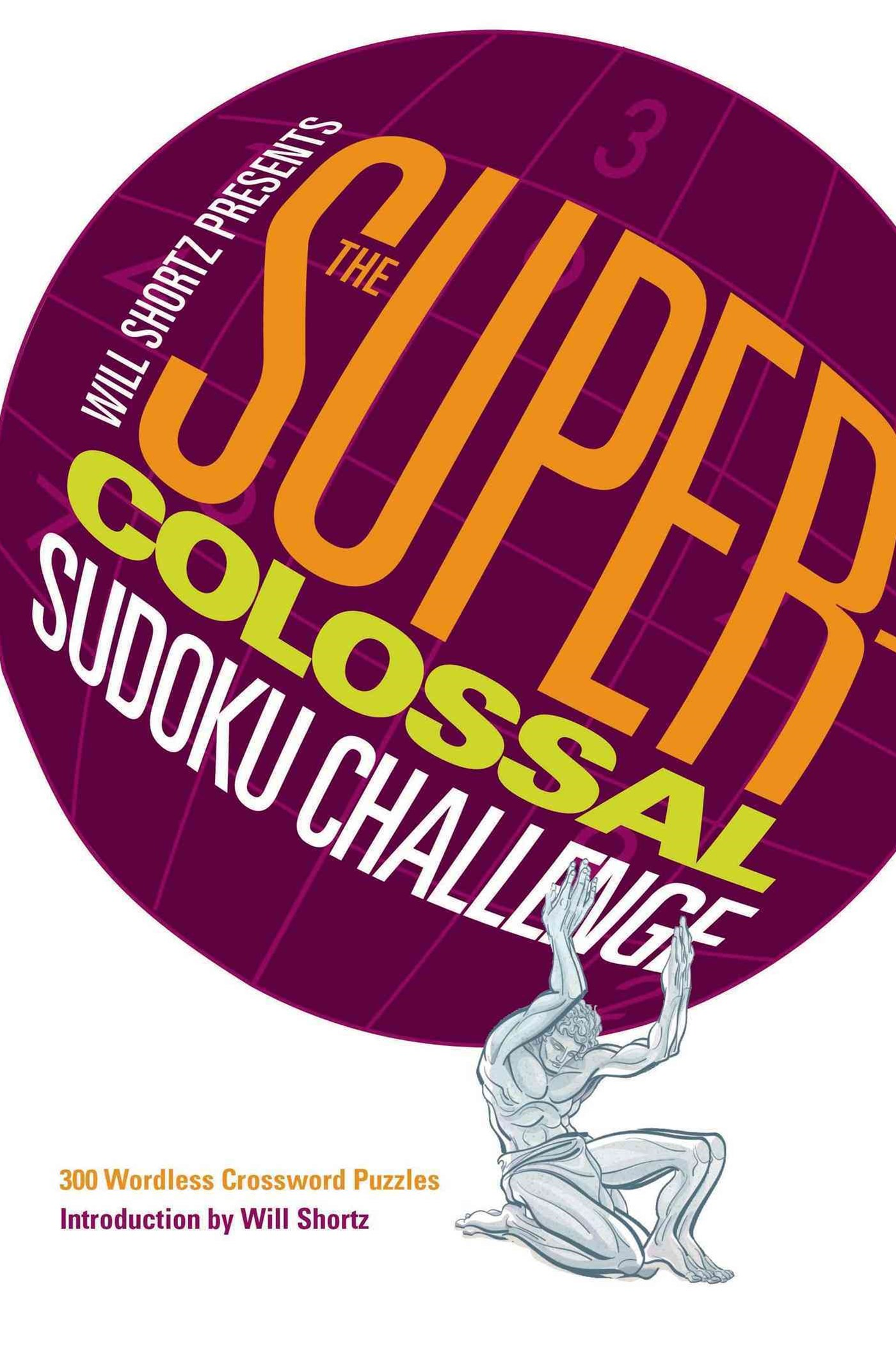 The Super-Colossal Sudoku Challenge