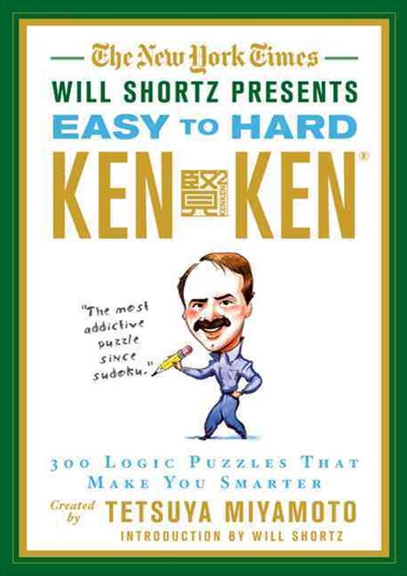 The New York Times Will Shortz Presents Easy to Hard KenKen