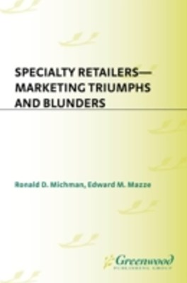 Specialty Retailers -- Marketing Triumphs and Blunders