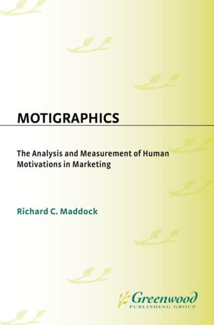 (ebook) Motigraphics: The Analysis and Measurement of Human Motivations in Marketing