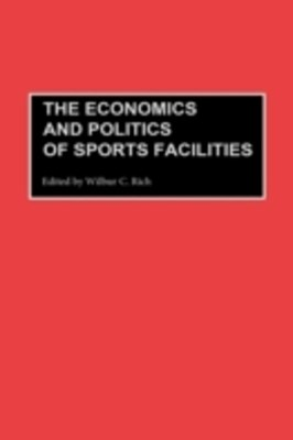 Economics and Politics of Sports Facilities