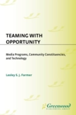 Teaming with Opportunity: Media Programs, Community Constituencies, and Technology