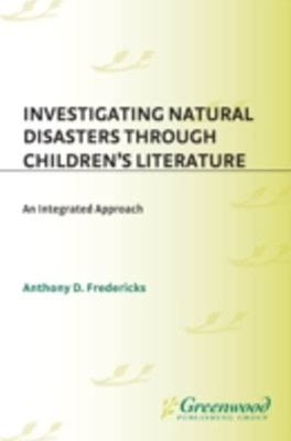 (ebook) Investigating Natural Disasters Through Children's Literature: An Integrated Approach