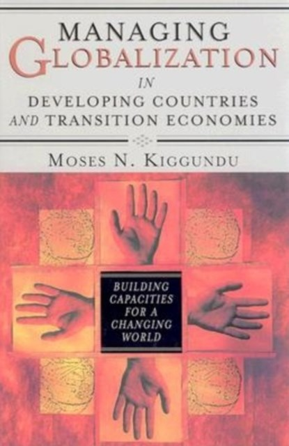 (ebook) Managing Globalization in Developing Countries and Transition Economies: Building Capacities for a Changing World