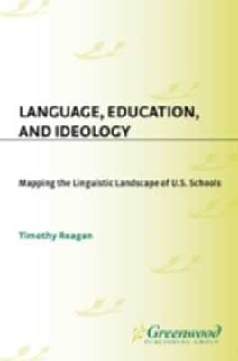 (ebook) Language, Education, and Ideology: Mapping the Linguistic Landscape of U.S. Schools