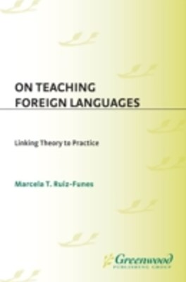 (ebook) On Teaching Foreign Languages: Linking Theory to Practice