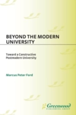 (ebook) Beyond the Modern University: Toward a Constructive Postmodern University
