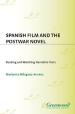 (ebook) Spanish Film and the Postwar Novel: Reading and Watching Narrative Texts