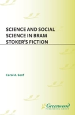 (ebook) Science and Social Science in Bram Stoker's Fiction