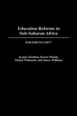 Education Reforms in Sub-Saharan Africa: Paradigm Lost?