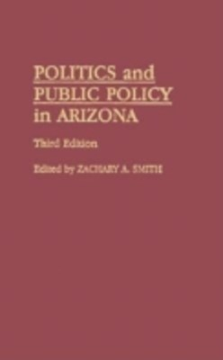 Politics and Public Policy in Arizona, 3rd Edition