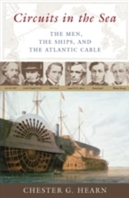 (ebook) Circuits in the Sea: The Men, the Ships, and the Atlantic Cable