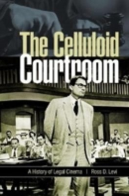(ebook) Celluloid Courtroom: A History of Legal Cinema
