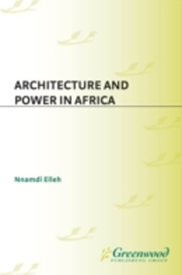 Architecture and Power in Africa