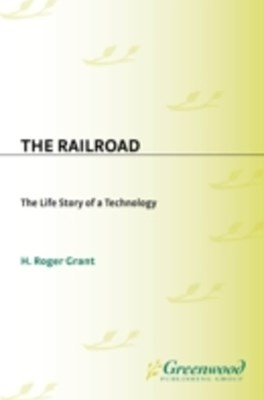 (ebook) Railroad: The Life Story of a Technology