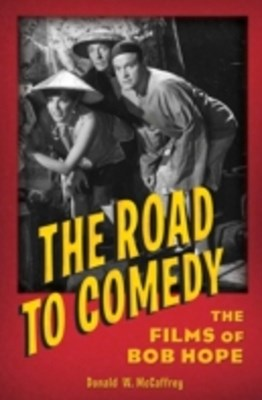 (ebook) Road to Comedy: The Films of Bob Hope
