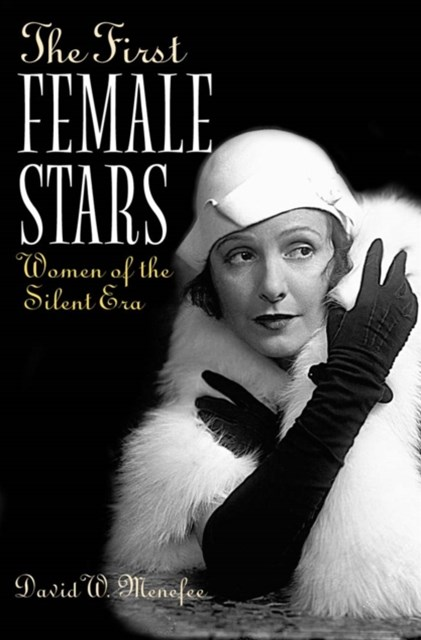 (ebook) First Female Stars: Women of the Silent Era