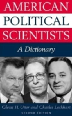 American Political Scientists: A Dictionary, 2nd Edition