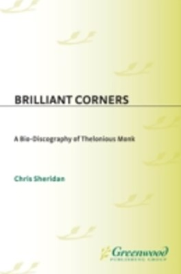 (ebook) Brilliant Corners: A Bio-Discography of Thelonious Monk