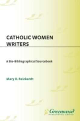 (ebook) Catholic Women Writers: A Bio-Bibliographical Sourcebook