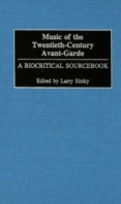 (ebook) Music of the Twentieth-Century Avant-Garde: A Biocritical Sourcebook