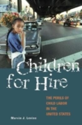 Children for Hire: The Perils of Child Labor in the United States