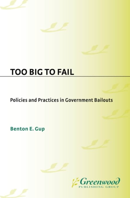 (ebook) Too Big to Fail: Policies and Practices in Government Bailouts