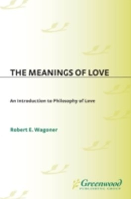 (ebook) Meanings of Love: An Introduction to Philosophy of Love
